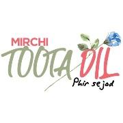 Mirchi Toota Dil